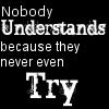 Nobody Understands...