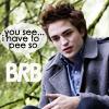 BRB... lol!!