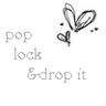 pop lock and drop